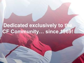 Dedicated exclusively to the CF Community… since 1969!