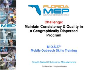 Challenge: Maintain Consistency & Quality in a Geographically Dispersed Program M.O.S.T. ® Mobile Outreach Skills Tr