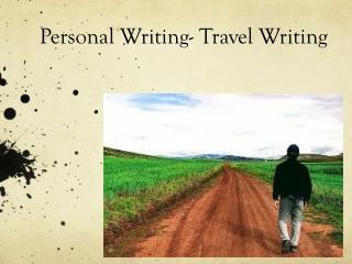 Personal Writing- Travel Writing