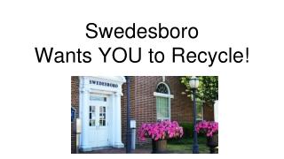 Swedesboro Wants YOU to Recycle!