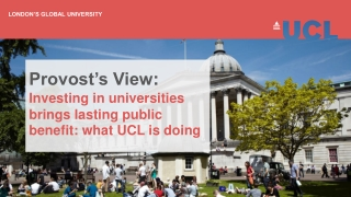 Provost's View : Investing in universities brings lasting public benefit: what UCL is doing