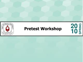 Pretest Workshop