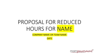 PROPOSAL FOR REDUCED HOURS FOR NAME