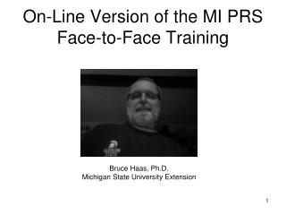 On-Line Version of the MI PRS Face-to-Face Training