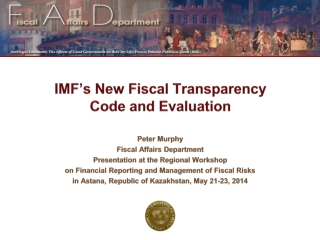 IMF's New Fiscal Transparency Code and Evaluation