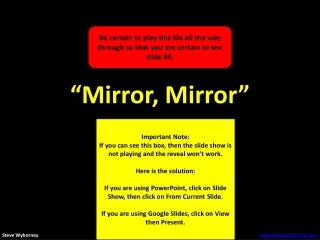 """Mirror, Mirror"""
