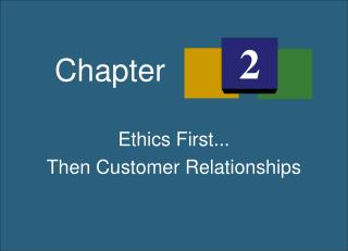Ethics First... Then Customer Relationships
