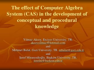 The effect of Computer Algebra System (CAS) in the development of conceptual and procedural knowledge