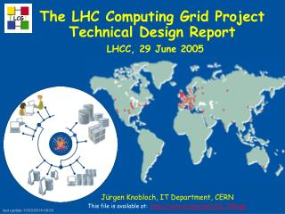 The LHC Computing Grid Project Technical Design Report LHCC, 29 June 2005