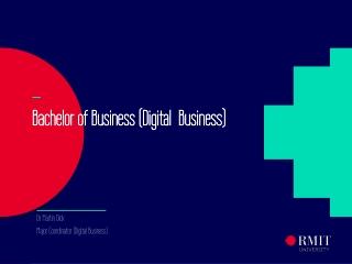 — Bachelor of Business (Digital Business)