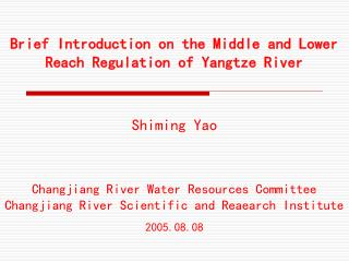 Brief Introduction on the Middle and Lower Reach Regulation of Yangtze River Shiming Yao Changjiang River Water Resource