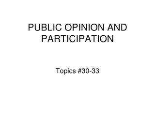 PUBLIC OPINION AND PARTICIPATION