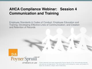 AHCA Compliance Webinar:   Session 4 Communication and Training