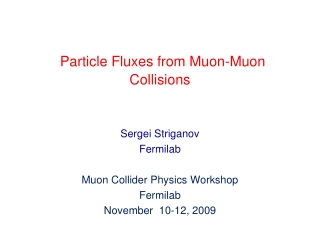 Particle Fluxes from Muon-Muon Collisions