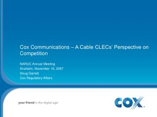 Cox Communications – A Cable CLECs' Perspective on Competition