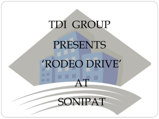 TDI Rodeo Drive#9811237690#TDI Rodeo Drive Kundli,TDI Rodeo