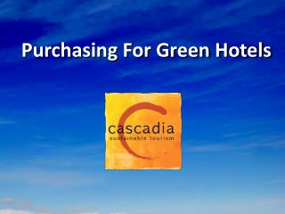 Purchasing For Green Hotels