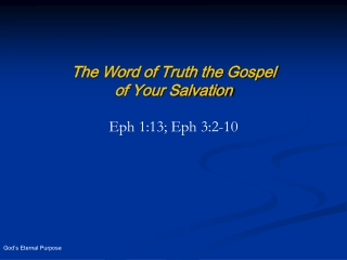 The Word of Truth the Gospel of Your Salvation