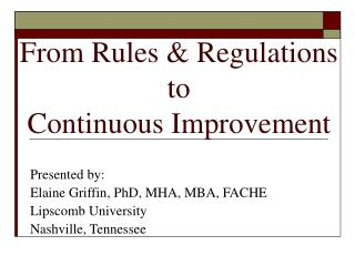 From Rules  Regulations  to  Continuous Improvement