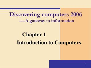 Discovering computers 2006   ----A gateway to information