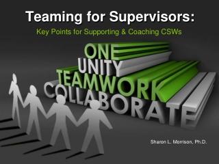 Teaming for Supervisors:
