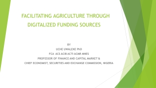 FACILITATING AGRICULTURE THROUGH DIGITALIZED FUNDING SOURCES