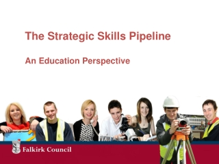 The Strategic Skills Pipeline An Education Perspective