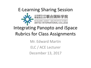 E-Learning Sharing Session Integrating Panopto and iSpace Rubrics for Class Assignments