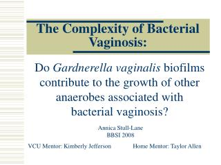 The Complexity of Bacterial Vaginosis: