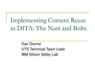 Implementing Content Reuse in DITA: The Nuts and Bolts