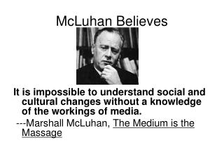 McLuhan Believes