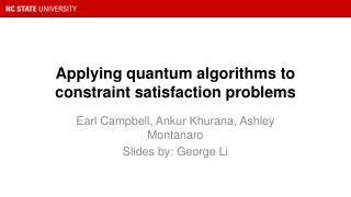 Applying quantum algorithms to constraint satisfaction problems