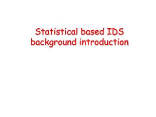 Statistical based IDS background introduction