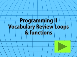 Programming II Vocabulary Review Loops & functions