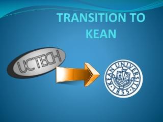 TRANSITION TO KEAN