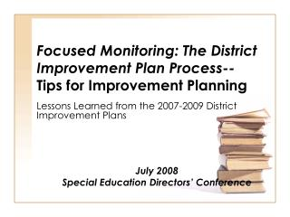 Focused Monitoring: The District Improvement Plan Process-- Tips for Improvement Planning