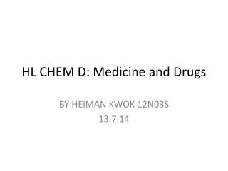 HL CHEM D: Medicine and Drugs