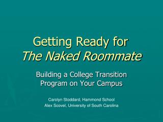 Getting Ready for  The Naked Roommate