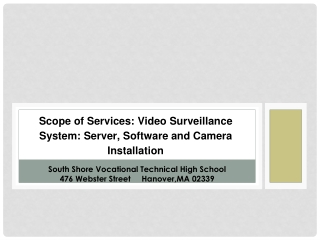 Scope of Services: Video Surveillance System: Server, Software and Camera Installation