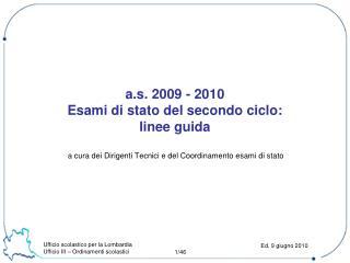 a.s. 2009 - 2010 Esami di stato del secondo ciclo: linee guida
