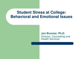 Student Stress at College: Behavioral and Emotional Issues