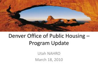 Denver Office of Public Housing – Program Update