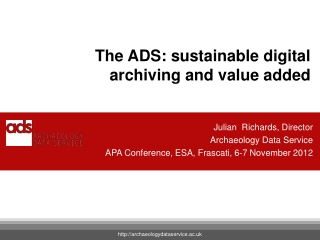 The ADS: sustainable digital archiving and value added