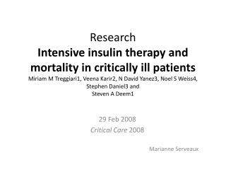 Research Intensive insulin therapy and mortality in critically ill patients Miriam M Treggiari1, Veena Karir2, N David Y