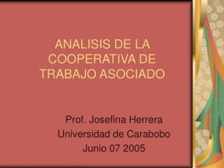 ANALISIS DE LA COOPERATIVA DE TRABAJO ASOCIADO