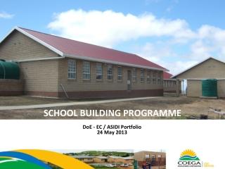 SCHOOL BUILDING PROGRAMME