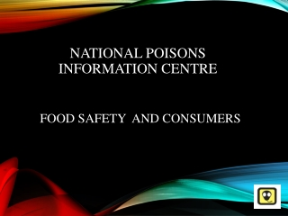 NATIONAL POISONS INFORMATION CENTRE
