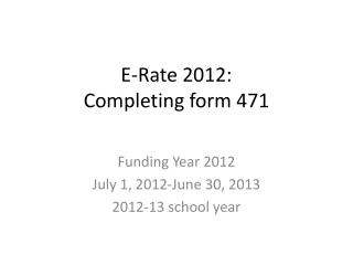 E-Rate 2012:   Completing form 471
