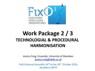Work Package 2 / 3 TECHNOLOGIAL & PROCEDURAL HARMONISATION
