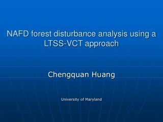 NAFD forest disturbance analysis using a LTSS-VCT approach